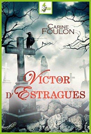 Carine Foulon - Victor d'Estragues